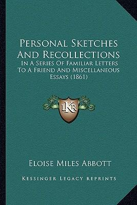 Personal Sketches and Recollections Personal Sketches and Recollections
