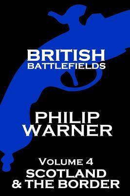 British Battlefields - Volume 4 - Scotland & The Border