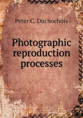 Photographic Reproduction Processes
