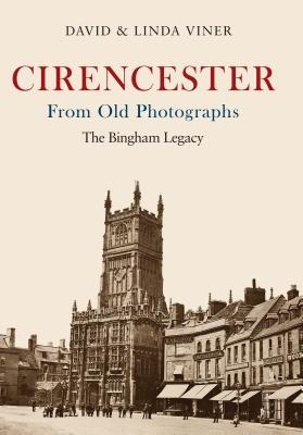 Cirencester from Old Photographs