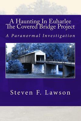 A Haunting in Euharlee - The Covered Bridge Project