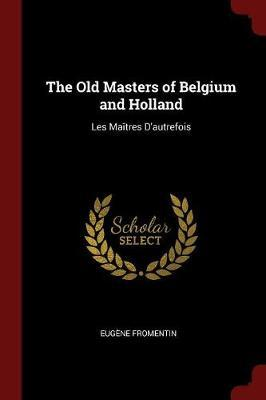 The Old Masters of Belgium and Holland