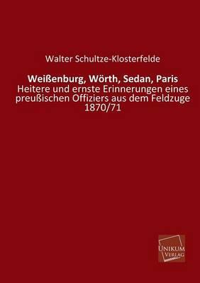 Weißenburg, Wörth, Sedan, Paris