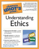The Complete Idiot's Guide to Understanding Ethics