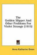 The Golden Slipper and Other Problems for Violet Strange (1915)