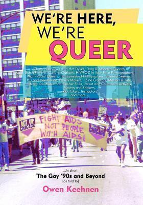 We're Here, We're Queer