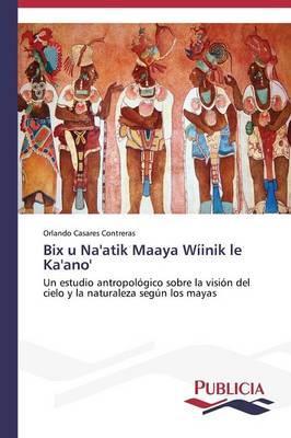 Bix u Na'atik Maaya Wíinik le Ka'ano'