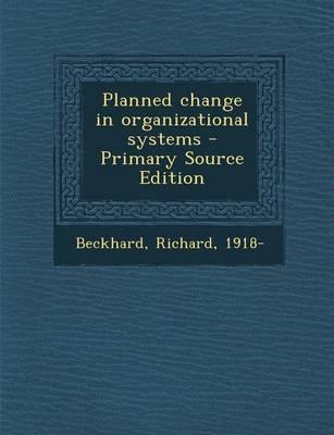 Planned Change in Organizational Systems