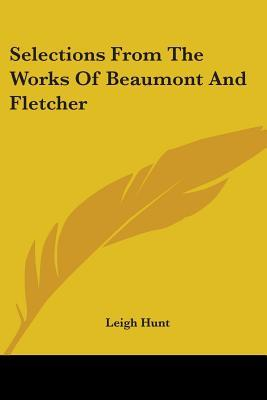 Selections From The Works Of Beaumont And Fletcher