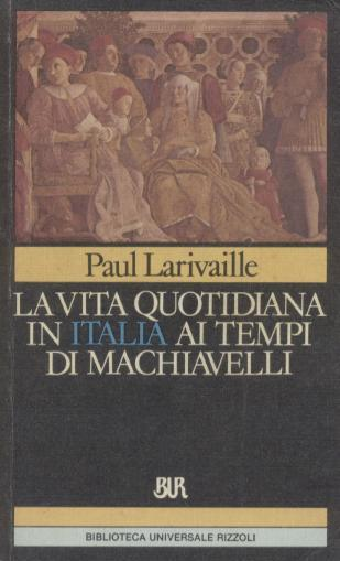 La vita quotidiana in Italia ai tempi di Machiavelli