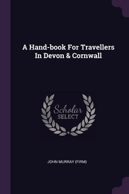 A Hand-Book for Travellers in Devon & Cornwall