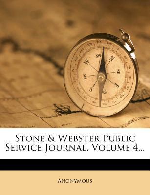 Stone & Webster Public Service Journal, Volume 4...