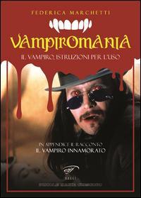 Vampiromania. Il vampiro, istruzioni per l'uso