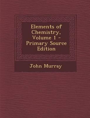 Elements of Chemistry, Volume 1