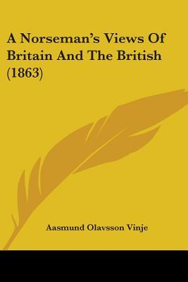 A Norseman's Views of Britain and the British (1863)