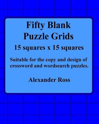 Fifty Blank Puzzle Grids 15 Squares X 15 Squares