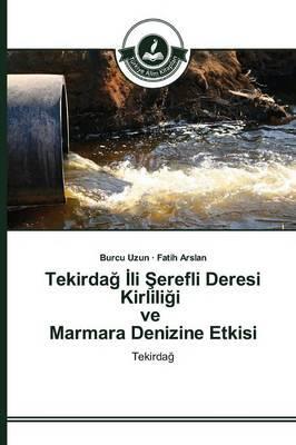 Tekirdağ İli Şerefli Deresi Kirliliği ve Marmara Denizine Etkisi