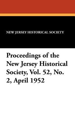 Proceedings of the New Jersey Historical Society, Vol. 52, No. 2, April 1952