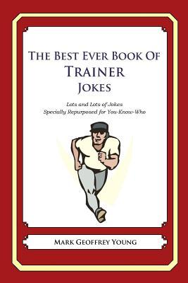 The Best Ever Book of Trainer Jokes