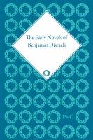The Early Novels of Benjamin Disraeli