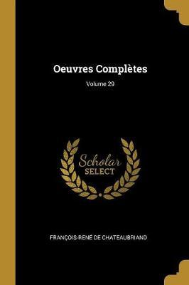Oeuvres Complètes; Volume 29