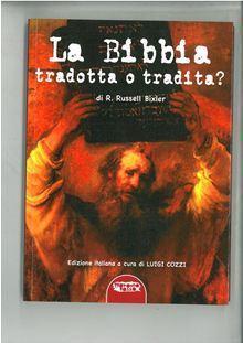 La Bibbia tradotta o tradita? L'enigma della Creazione nella «Genesi» e le troppe manipolazioni subite dal testo antico