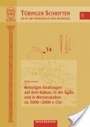 Befestigte Siedlungen auf dem Balkan, in der Ägäis und in Westanatolien, ca. 5000-2000 v.Chr