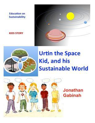 Urtin, the Space Kid, and His Sustainable World