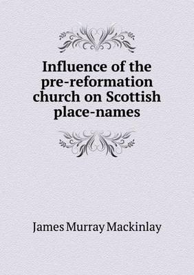 Influence of the Pre-Reformation Church on Scottish Place-Names