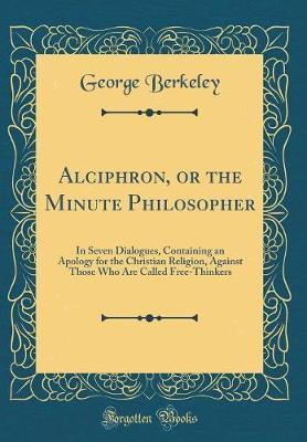 Alciphron, or the Minute Philosopher