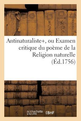 Antinaturaliste, Ou Examen Critique du Poème de la Religion Naturelle