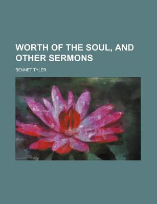 Worth of the Soul, and Other Sermons