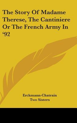 The Story of Madame Therese, the Cantiniere or the French Army in '92
