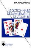 LE DICTIONNAIRE DES MANIEMENTS DE COULEURS