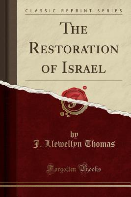 The Restoration of Israel (Classic Reprint)