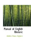 Manual of English Rhetoric