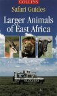 Larger Animals of East Africa