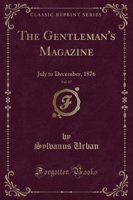 The Gentleman's Magazine, Vol. 17