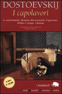 Dostoevskij - I capolavori