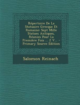 Repertoire de La Statuaire Grecque Et Romaine