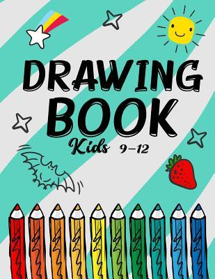 Drawing Book Kids 9-12