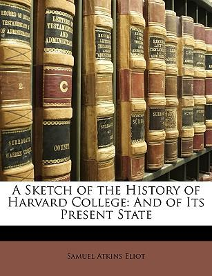 A Sketch of the History of Harvard College