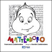 Matteodoro. Ediz. illustrata