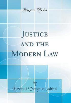 Justice and the Modern Law (Classic Reprint)