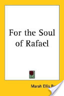 For the Soul of Rafael