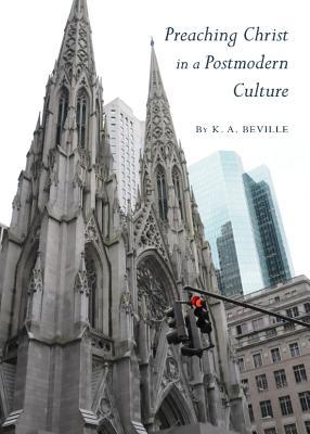 Preaching Christ in a Postmodern Culture