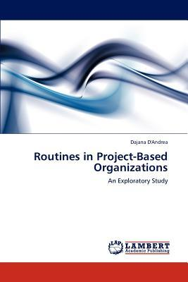 Routines in Project-Based Organizations