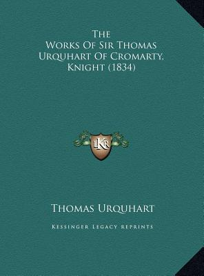 The Works of Sir Thomas Urquhart of Cromarty, Knight (1834)