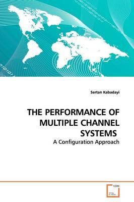 The Performance of Multiple Channel Systems