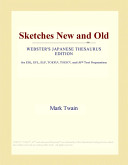 Sketches New and Old (Webster's Japanese Thesaurus Edition)